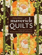 Maverick Quilts: Using Large-Scale Prints, Novelty Fabrics & Panels with Panache