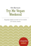Skinny Bitch Try Me Vegan Weekend: A HarperOne Select