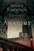 Anatomy of Murder: A Novel