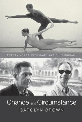 Chance and Circumstance: Twenty Years with Cage and Cunningham