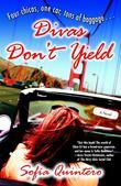 Divas Don't Yield: A Novel