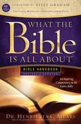 What the Bible Is All About Handbook Revised NIV Edition: An Inspiring Commentary on the Entire Bible