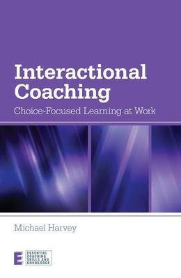 Interactional Coaching: Choice-Focused Learning at Work