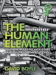 The Human Element: Ten New Rules to Kickstart Our Failing Organizations