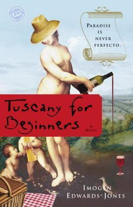 Tuscany for Beginners: A Novel
