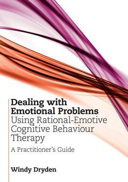Dealing with Emotional Problems Using Rational-Emotive Cognitive Behaviour Therapy