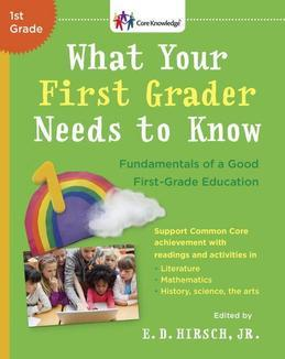 What Your First Grader Needs to Know (Revised and Updated): Fundamentals of a Good First-Grade Education