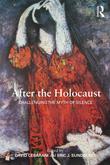 After the Holocaust: Challenging the Myth of Silence