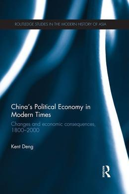 China's Political Economy in Modern Times: Changes and Economic Consequences, 1800-2000