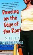 Dancing on the Edge of the Roof: A Novel
