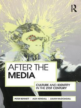 After the Media: Culture and Identity in the 21st Century