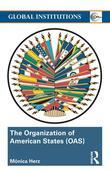 The Organization of American States (Oas): Global Governance Away from the Media