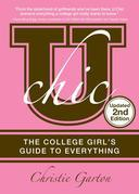 U Chic, 2e: The College Girl's Guide to Everything