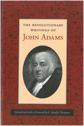 The Revolutionary Writings of John Adams