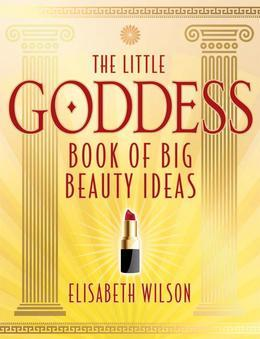 The Little Goddess Book of Big Beauty Ideas