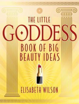 The Little Goddess Book of Big Beauty Ideas