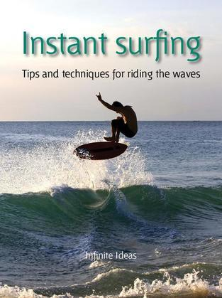 Instant Surfing: Tips and Techniques for Riding the Waves