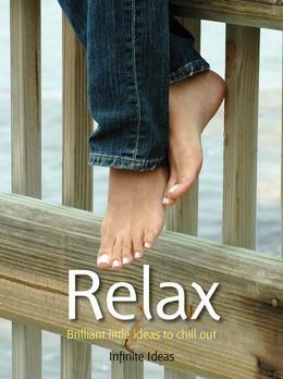 Relax: 52 brilliant little ideas to chill out
