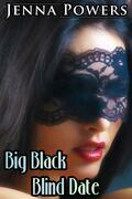Big Black Blind Date (First Person POV Interracial Cuckold Erotica)