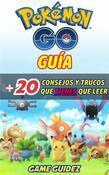 Pokémon Go: Guía Más 20 Consejos Y Trucos  Que Tienes Que Leer