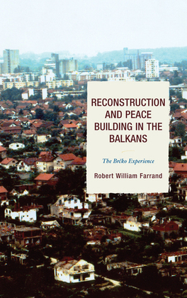 Reconstruction and Peace Building in the Balkans: The Brcko Experience