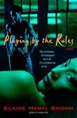 Playing by the Rules: A Novel