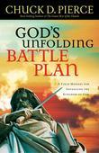 God's Unfolding Battle Plan: A Field Manual for Advancing the Kingdom of God