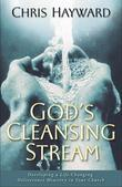 God's Cleansing Stream: Developing a Life-Changing Deliverance Ministry in Your Church