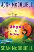 Jesus Is Alive!: Evidence for the Resurrection for Kids