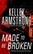 Kelley Armstrong - Made To Be Broken