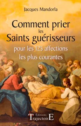Comment prier les Saints guérisseurs