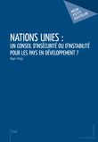 Nations Unies : un conseil d'inscurit ou d'instabilit pour les pays en dveloppement?