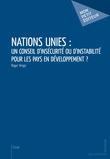 Nations Unies : un conseil d'insécurité ou d'instabilité pour les pays en développement?