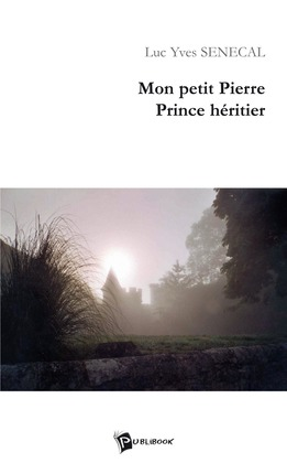 Mon petit Pierre. Prince héritier