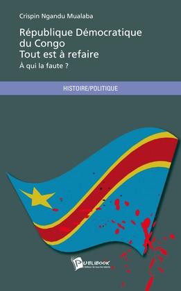 République Démocratique du Congo, tout est à refaire
