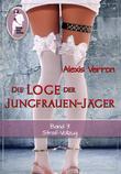Die Loge der Jungfrauen-Jäger, Band 3