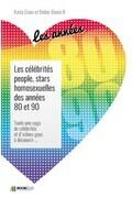 LES CÉLÉBRITÉS PEOPLE, STARS  HOMOSEXUELLES DES ANNÉES 80 ET 90.