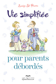 Vie simplifie pour parents dbords