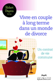 Vivre en couple  long terme dans un monde de divorce