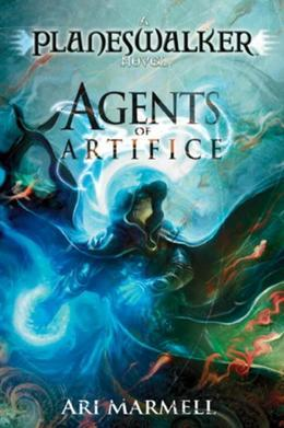 Agents of Artifice: A Planeswalker Novel