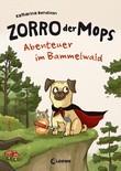 Zorro, der Mops 1 - Abenteuer im Bammelwald
