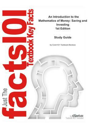 An Introduction to the Mathematics of Money, Saving and Investing: Business, Finance