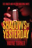 Shadows of Yesterday: The Singer and His Philandering Ways