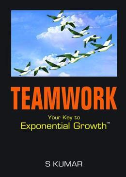 TEAMWORK : Your key to exponential growth
