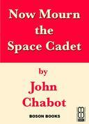Now Mourn the Space Cadet: Book 2 in the Conner Beach Series