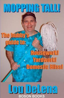 Mopping Tall: The Hubby's Guide to Housework and Other Dangerous Jobs