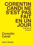 Corentin Candi ne s'est pas fait en un jour (d'après sa maman)