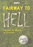 Fairway to Hell: Around the World in 18 Holes