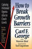 How to Break Growth Barriers: Capturing Overlooked Opportunities for Church Growth