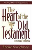 Heart of the Old Testament, The: A Survey of Key Theological Themes